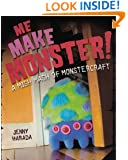 Me Make Monster: A Mish-Mash of Monstercraft