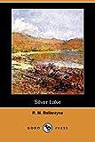 img - for Silver Lake (Dodo Press) book / textbook / text book