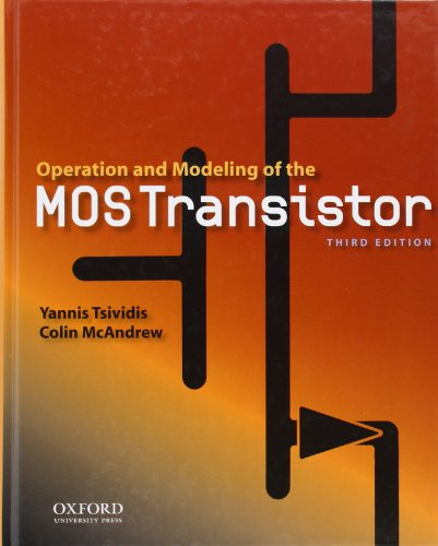 Operation and Modeling of the MOS Transistor (4th ed.)