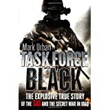 Task Force Black: The explosive true story of the SAS and the secret war in Iraqby Mark Urban