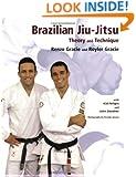 Brazilian Jiu-Jitsu: Theory and Technique (Brazilian Jiu-Jitsu series)