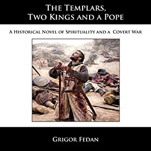 The Templars, Two Kings, and a Pope | [Grigor Fedan]