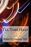 Ill Take Half: A Mathematical Enrichment Story