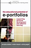 The Educational Potential of e-Portfolios: Supporting Personal Development and Reflective Learning (Connecting with E-learning)