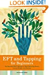 EFT and Tapping for Beginners: The Es...