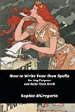 img - for How to Write Your Own Spells for Any Purpose and Make Them Work book / textbook / text book