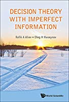 Decision Theory with Imperfect Information Front Cover
