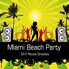 Miami Beach Party (Chill House Grooves)