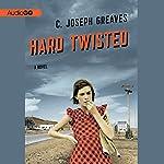 Hard Twisted | C. Joseph Greaves