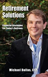 Retirement Solutions: Financial Strategies for Today's Retirees from Franklin & Grant Publishing