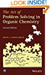 The Art of Problem Solving in Organic...
