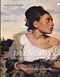 Delacroix and His Forgotten World: The Origins of Romantic Painting