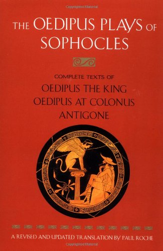 The Oedipus Plays of Sophocles: Oedipus the King; Oedipus...
