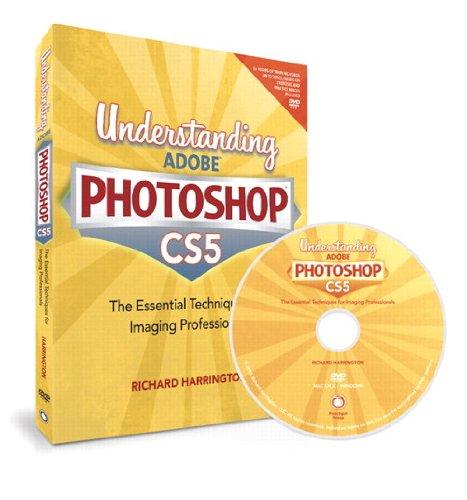 Understanding Adobe Photoshop CS5: The Essential...