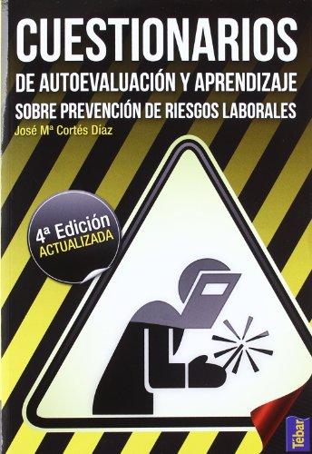 Cuestionarios de Autoevaluación y Aprendizaje sobre Prevención de Riesgos Laborales (4ª Edición Actualizada)