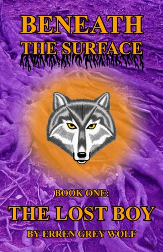 Book: Beneath the Surface - The Lost Boy (Volume 1) by Erren Grey Wolf