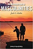 img - for By Jack S. Kahn An Introduction to Masculinities (1st First Edition) [Paperback] book / textbook / text book