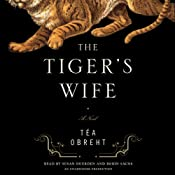 The Tiger's Wife: Free First Chapter | [Tea Obreht]