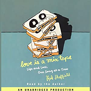 Love Is a Mix Tape Audiobook