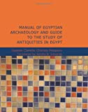 img - for Manual of Egyptian Archaeology and Guide to the Study of Antiquities in Egypt book / textbook / text book
