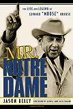 Mr. Notre Dame: The Life and Legend of Edward Moose Krause
