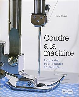 Apprendre a coudre avec une machine for Machine a coudre fnac