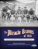 img - for The Miracle Braves of 1914: Boston's Original Worst-to-First World Series Champions (The SABR Digital Library) (Volume 18) book / textbook / text book