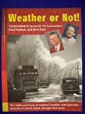 Weather or Not!: The Highs and Lows of Regional Weather Forecasting (0954400267) by Hudson, Paul