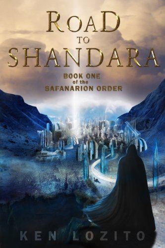 Road To Shandara (Book One of The Safanarion Order 1)