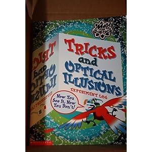Tricks and Optical Illusions Experiment Log Josepha Sherman