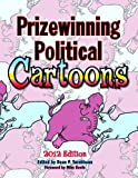 Prizewinning Political Cartoons: 2012 Edition (Prizewinning Political Cartoons Series)