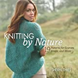 img - for Knitting by Nature: 19 Patterns for Scarves, Wraps, and More book / textbook / text book