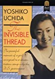 The Invisible Thread (0688137032) by Uchida, Yoshiko