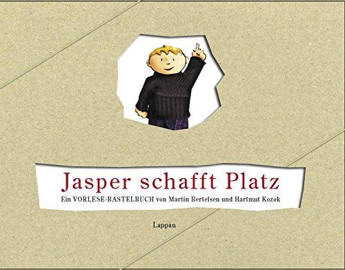 Jasper schafft Platz: Ein Vorlese-Bastelbuch