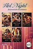 Hot Night - fünf erotische Kurzgeschichten: eBundle