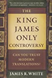 img - for King James Only Controversy, The: Can You Trust Modern Translations? book / textbook / text book
