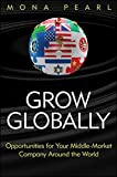 Grow Globally: Opportunities for Your Middle-Market Company Around the World