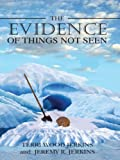 img - for The Evidence of Things Not Seen book / textbook / text book