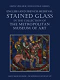 img - for English and French Medieval Stained Glass in the Collection of the Metropolitan Museum of Art (Corpus Vitrearum USA) by Hayward Jane Shepard Mary Clark Cynthia (2012-10-09) Paperback book / textbook / text book
