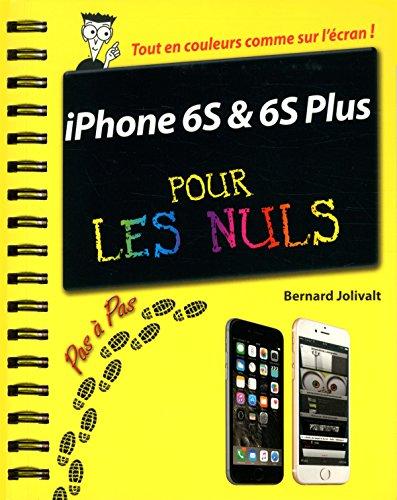 iPhone 6S et 6S Plus Pas à pas pour les Nuls