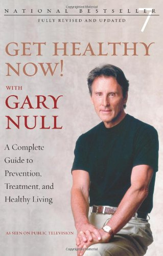 Get Healthy Now!: A Complete Guide To Prevention, Treatment, And Healthy Living front-885946