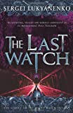 Sergei Lukyanenko The Last Watch (Sequel to the