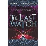 "The Last Watch (Sequel to the ""Night watch"")by Sergei Lukyanenko"