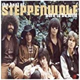 Born to Be Wild: The Best of Steppenwolf