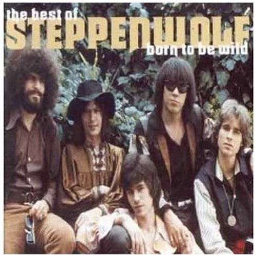 Steppenwolf - Born to Be Wild: Greatest Hits - Zortam Music