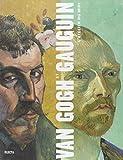 Van Gogh Et Gauguin. L'atelier Du Midi (884359656X) by Douglas W. Druick