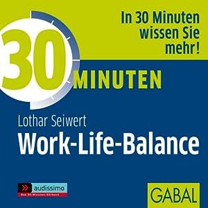 30 Minuten Work-Life-Balance Hörbuch