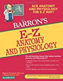 img - for E-Z Anatomy and Physiology (Barron's E-Z Series) book / textbook / text book