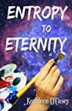 img - for Entropy to Eternity book / textbook / text book