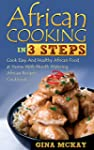 African Cooking in 3 Steps: Cook Easy...